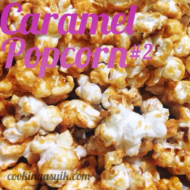 Membuat Caramel Popcorn Sendiri Resep Kedua Cooking Asyik